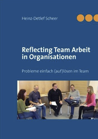 Reflecting Team Arbeit in Organisationen